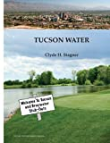 Tucson Water, Clyde H. Stagner, 142518829X