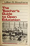 Teacher's Guide to Open Education, Lillian S. Stephens, 003007391X