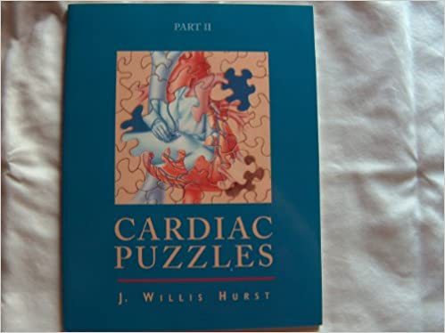 Cardiac Puzzles Part 2, J. Willis Hurst