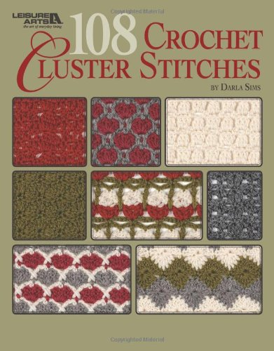 108 Crochet Cluster Stitches  (Leisure Arts #4747)