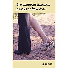 Y acompasar nuestros pasos por la acera: (Salir del armario) (Spanish Edition)
