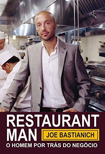 Restaurant Man. O Homem por Trás do Negócio