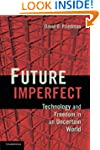 Future Imperfect: Technology and Free...