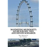 Amazon.co.jp: Maximizing Microsofts Azure for Dev, Test, and DevOps Scenarios (Mini-Book Technology Series 3) (English Edition) 電子書籍: Rand Morimoto, Guy Yardeni: Kindleストア