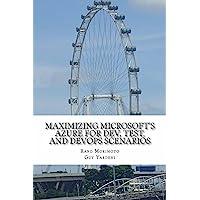 Amazon.co.jp: Maximizing Microsofts Azure for Dev, Test, and DevOps Scenarios (Mini-Book Technology Series 3) (English Edition) 電子書籍: Rand Morimoto, Guy Yardeni: Kindleストア