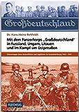 ZEITGESCHICHTE - Mit dem Panzerkorps Großdeutschland in Russland, Ungarn, Litauen und im Kampf um Ostpreußen - FLECHSIG Verlag (Flechsig - Geschichte/Zeitgeschichte)