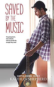 Saved by the Music (Saints & Sinners Book 2) by [Shepherd, Kaithlin]
