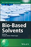 img - for Bio-Based Solvents (Wiley Series in Renewable Resource) book / textbook / text book