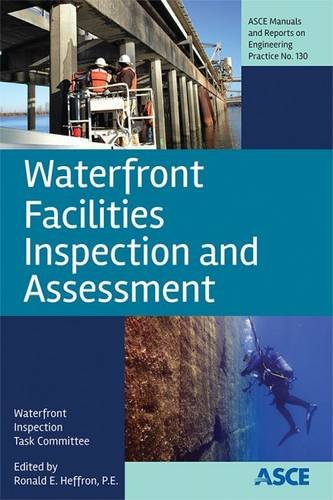 Waterfront Facilities Inspection and Assessment (Asce Manual and Reports on Engineering Practice) (ASCE Manuals and Repo