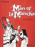 By Mitch Leigh - Man of la Mancha: Vocal Score