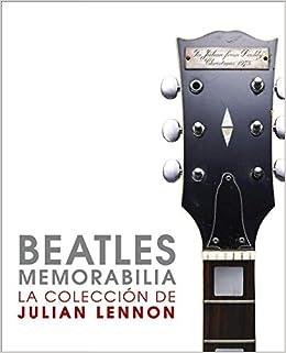 Beatles Memorabilia: La coleccion de Julian Lennon / The Julian Lennon Collection (Spanish Edition): Julian Lennon, Brian Southall: 9788425345753: ...