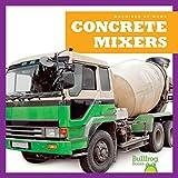 Concrete Mixers (Bullfrog Books: Machines at Work)
