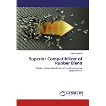 Superior Compatibilizer of Rubber Blend: Novel rubber blends for ultra oil resistance applications