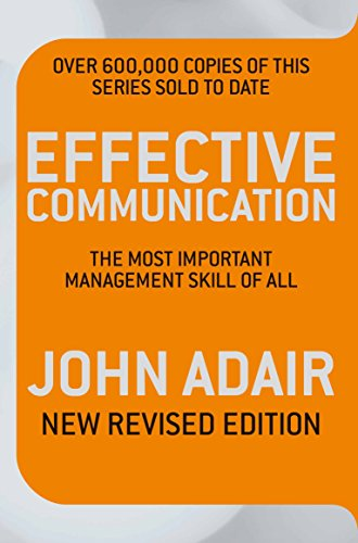 Effective Communication: The Most Important Management Skill Of All (Most Important Management Tool Of All)