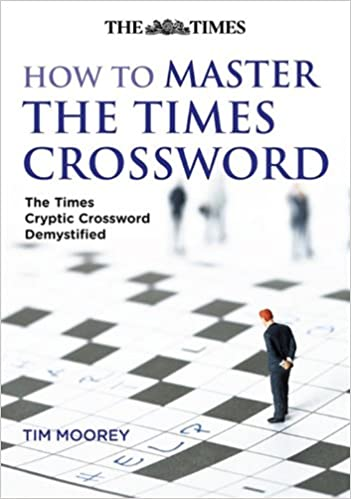 How to Master The Times Crossword: The Times Cryptic
