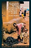 Kampala Women Getting By: Wellbeing in the Time of AIDS (Eastern African Studies)