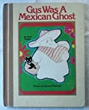 img - for Gus Was a Mexican Ghost book / textbook / text book