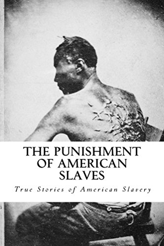 Search : The Punishment of American Slaves (True Stories of American Slavery)