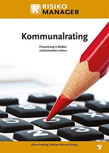 Kommunalrating: Finanzierung von Städten und Gemeinden sichern Gebundenes Buch – 1. Dezember 2012 Oliver Everling Michael Munsch Bank-Verlag 386556285X