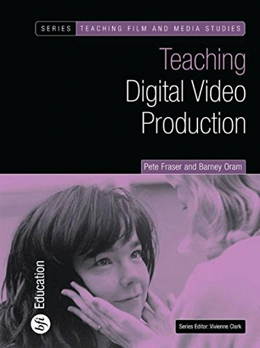 Teaching Digital Video Production (Teaching Film and Media Studies)