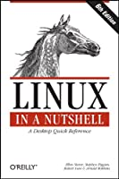 Linux in a Nutshell, 6th Edition Front Cover
