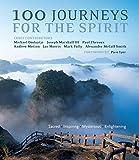 100 Journeys for the Spirit: Sacred * Inspiring * Mysterious * Enlightening