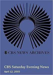 CBS Saturday Evening News (April 12, 2003)