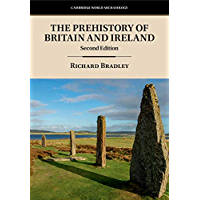 The Prehistory of Britain and Ireland (Cambridge World Archaeology) (English Edition)