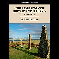 The Prehistory of Britain and Ireland (Cambridge World Archaeology) (English Edition)