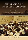 University of Nebraska-Lincoln (Campus History)