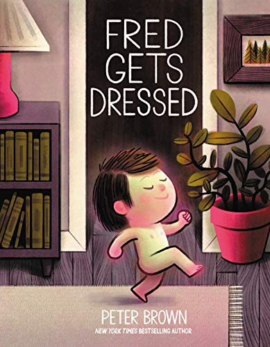 Fred Gets Dressed: Brown, Peter: 9780316200646: Amazon.com: Books