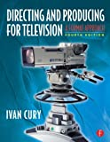 img - for Directing and Producing for Television by Ivan Cury (2010-11-05) book / textbook / text book
