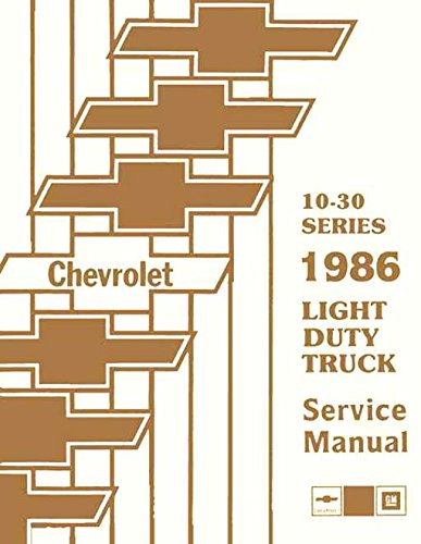 COMPLETE & UNABRIDGED 1986 CHEVROLET TRUCK & PICKUP REPAIR SHOP & SERVICE MANUAL INCLUDES: 4x2, 4x4, ½ ton, ¾ ton, 1 ton Trucks Blazer, Suburban, Motorhome Chassis, K5, K10, K20, K30, C10, C20, C30, G10, G20, G30, P10, P20 and P30 (Chevrolet K5 Blazer Clutch)