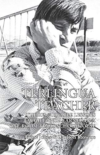 Terlingua Teacher: The Remarkable Lessons Taught and Learned in a One-room Texas - Carlton House Room
