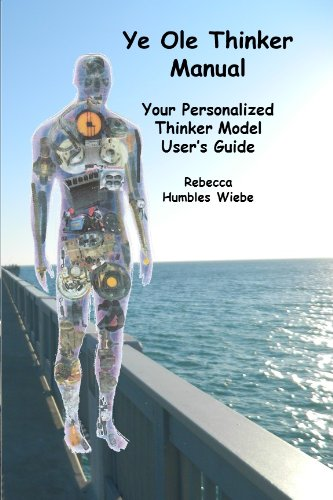 Ye Ole Thinker Manual: Your Personalized Thinker Model User's Guide