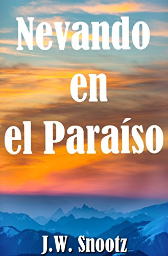 Nevando en el Paraíso: El Denver Novela (The Paradise Series nº 3) (
