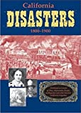 Search : California Disasters 1800-1900: Firsthand Accounts of Fires, Shipwrecks, Floods, Earthquakes, and Other Historic California Tragedies