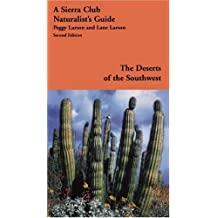The Deserts of the Southwest: A Sierra Club Naturalist's Guide