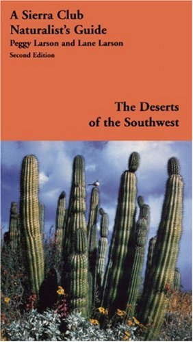 The Deserts of the Southwest: A Sierra Club Naturalist's Guide (Sierra Club Naturalist's Guides)