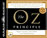 img - for The Oz Principle: Getting Results Through Individual and Organizational Accountability (Smart Audio) book / textbook / text book