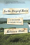 img - for In the Days of Rain: A Daughter, a Father, a Cult book / textbook / text book