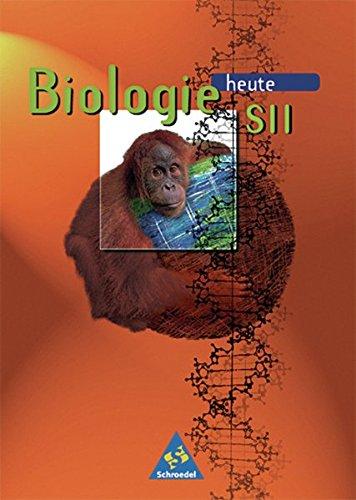 Biologie heute - Gymnasium SII - Neubearbeitung: Biologie heute SII - Ausgabe 1997: Schülerband Klasse 11 - 13