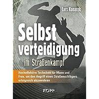 Selbstverteidigung im Straßenkampf: Hocheffektive Techniken für Mann und Frau, um den Angriff eines Straßenschlägers erfolgreich abzuwehren