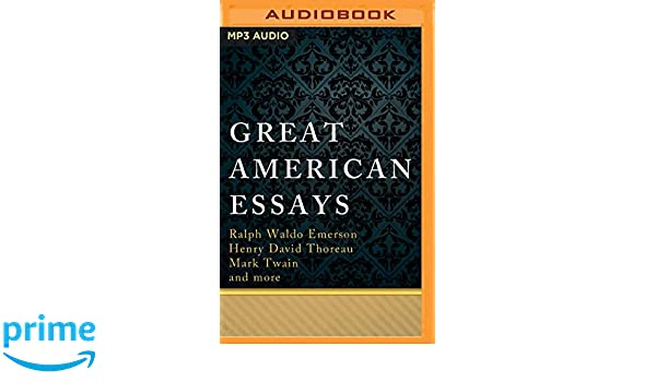 great american essays ralph waldo emerson henry david thoreau  great american essays ralph waldo emerson henry david thoreau mark twain walter covell jim killavey 9781531883621 com books