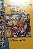 Kristy and the Baby Parade, Ann M. Martin, 0836815696