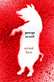 Animal Farm: A Fairy Story (An Hbj Modern Classic)