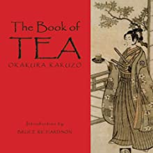 The Book of Tea Audiobook by Kazuko Okakura Narrated by Nicholas Tekoski
