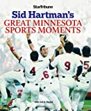 Sid Hartman's Great Minnesota Sports Moments, Sid Hartman and Joel Rippel, 0760334919