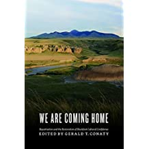 We Are Coming Home: Repatriation and the Restoration of Blackfoot Cultural Confidence (Athabasca University Press)