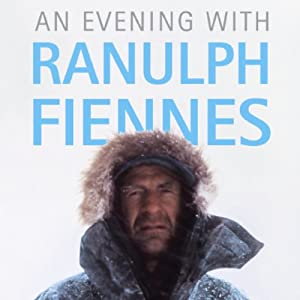 An Evening with Ranulph Fiennes (Unabridged) Audiobook